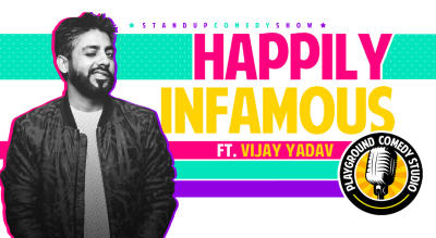 Happily Infamous, A Stand up Comedy Show