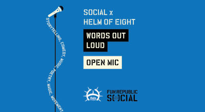 Social x Helm of Eight: Words Out Loud Open Mic