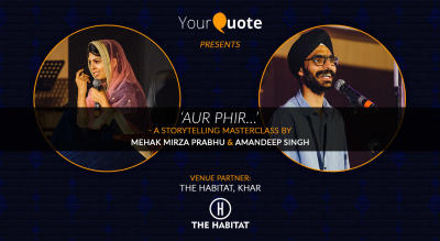 YourQuote presents  'Aur Phir…' - A Storytelling Masterclass by Mehak Mirza Prabhu & Amandeep Singh
