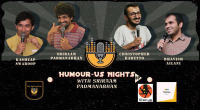 Humour-Us Nights 39 Ft. Sriraam Padmanabhan and Bhavish Ailani