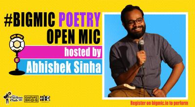 BIGMIC Poetry Open Mic hosted by Abhishek Sinha