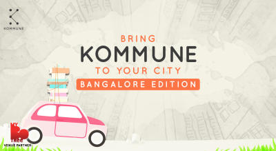 Bring Kommune To Your City : Bangalore Edition
