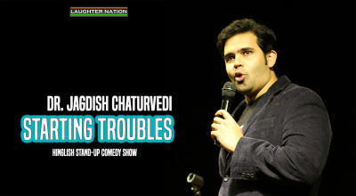 Starting Troubles - A Stand-Up Comedy Show by Dr. Jagdish Chaturvedi