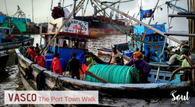 Vasco - The Port Town Walk