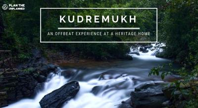 Kudremukh: An Offbeat Experience at a Heritage Home | Plan The Unplanned
