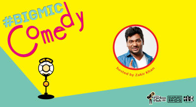 Comedy on the Big Mic Hosted by Zakir Khan