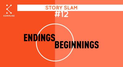 Kommune Story Slam #12 : Endings & Beginnings