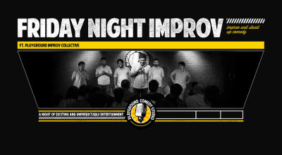 Friday Night Improv Ft Playground Improv Collective