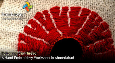 Following the Thread: A Hand Embroidery Workshop in Ahmedabad