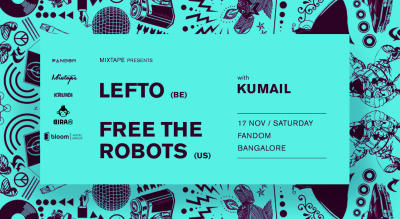 Mixtape Presents Lefto, Free The Robots, Kumail | Bangalore