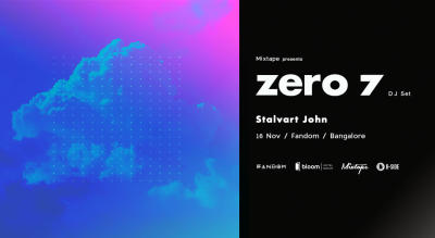 Mixtape Presents Zero 7 (DJ Set) | Bangalore