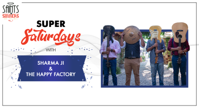 Super Saturdays with Sharma ji & The Happy Factory