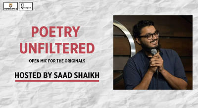 Poetry Unfiltered - Open Mic For The Originals - Hosted by Saad Shaikh