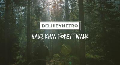 DelhibyMetro-Hauz Khas Forest Walk