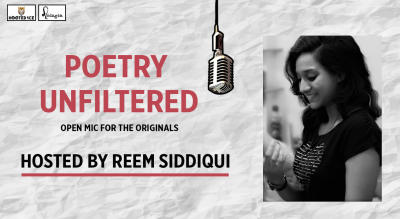 Poetry Unfiltered - Open Mic For The Originals - Hosted by Reem Siddhiqui