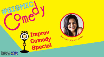 Improv Comedy on the Big Mic hosted by Kaneez Surka