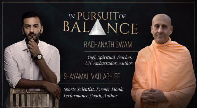 In Pursuit of Balance | Shayamal in conversation with Radhanath Swami