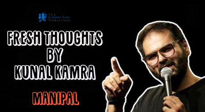 Fresh Thoughts by Kunal Kamra in Manipal