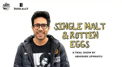 Grin Revolution: Single Malt & Rotten Eggs w/ Abhishek Upmanyu