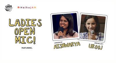 Grin Revolution: Ladies Open Mic w/ Urooj & Aishwarya
