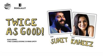 Grin Revolution: Twice as Good with Sumit Anand and Kaneez Surka
