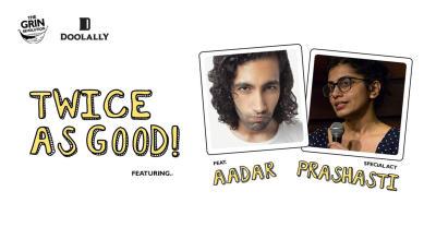 Grin Revolution: Twice As Good w/ Aadar & Prashasti