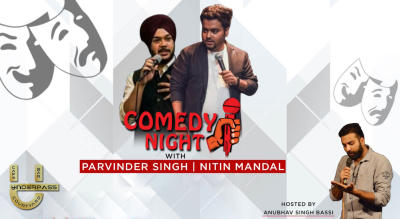 Comdey Night with Nitin Mandal & Parvinder Singh Hosted by Anubhav Bassi