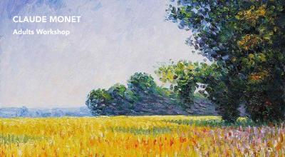Claude Monet - Adults Art Appreciation Workshop