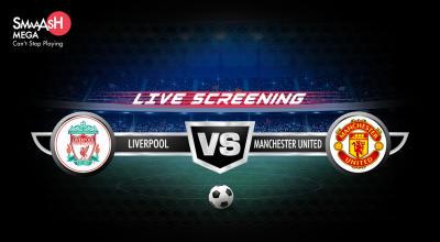 Match Screening - Liverpool vs Manchester United