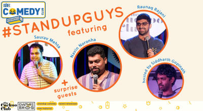 #StandUpGuys ft Saurav Mehta, Navin Noronha & Raunaq Rajani. Hosted by  Siddharth Gopinath