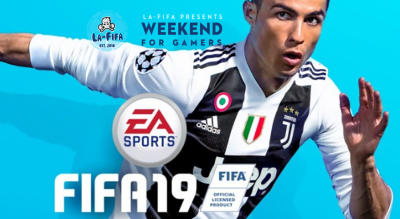 LA FIFA presents Weekend for Gamers- FIFA 19 Gaming Championship