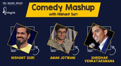 Comedy Mashup with Nishant Suri