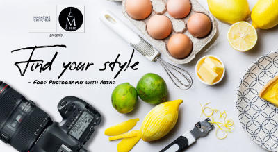 Find your style - Food Photography with Assad