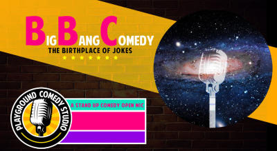 Big Bang Comedy - A Stand Up Comedy Open Mic