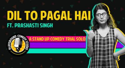 Dil to Pagal hai - A Stand Up Comedy Trial Show