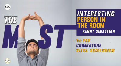 The Most Interesting person in the room-Kenny Sebastian, Coimbatore