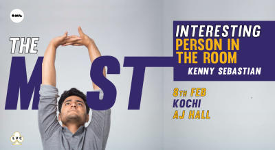 The Most Interesting person in the room-Kenny Sebastian, Kochi