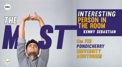 The Most Interesting person in the room-Kenny Sebastian, Pondicherry