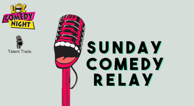 Sunday Comedy Relay - Standup Comedy Open Mic