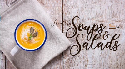 Healthy Soups & Salads