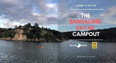 Bangalore Kayaking Campout - Kayak, Paddle , Camp , BBQ and Chill