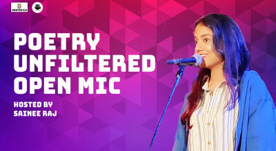 Poetry Unfiltered - Open Mic For The Originals - Hosted by Sainee Raj