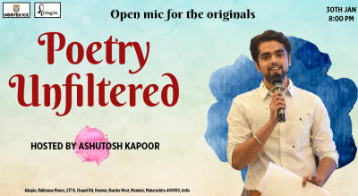 Poetry Unfiltered - Open Mic - Hosted by Ashutosh Kapoor