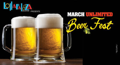 "Lollapalooza Presents ""March Unlimited Beer Fest"