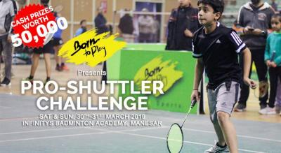 Born To Play Pro-Shuttler Challenge: March'19 Edition