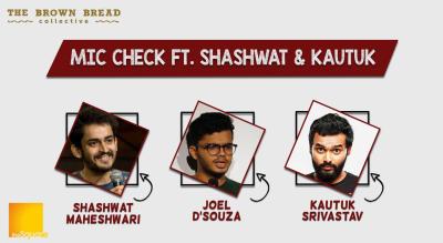 Mic check ft. Shashwat & Kautuk