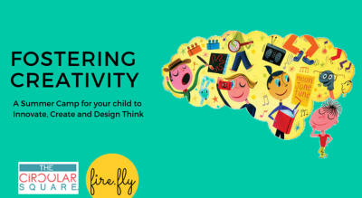 Fostering Creativity - Summer Camp To Innovate, Create, Design Think