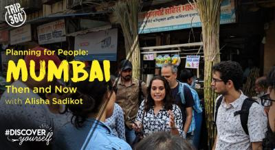 Planning for People: Mumbai then and Now | Trip 360