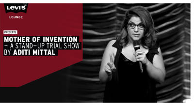 Levi's® Lounge presents Mother of Invention - A stand-up trial show by Aditi Mittal