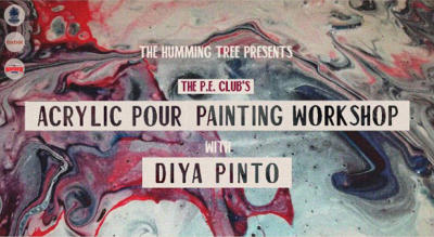THT Presents The P.E. Club's Acrylic Pour Painting Workshop with Diya Pinto